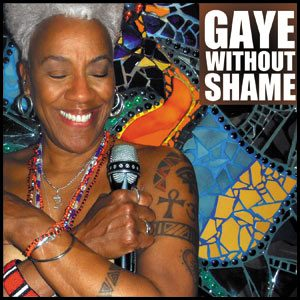 """Gaye Without Shame"" CD Cover Photo by Suzanne Moe"